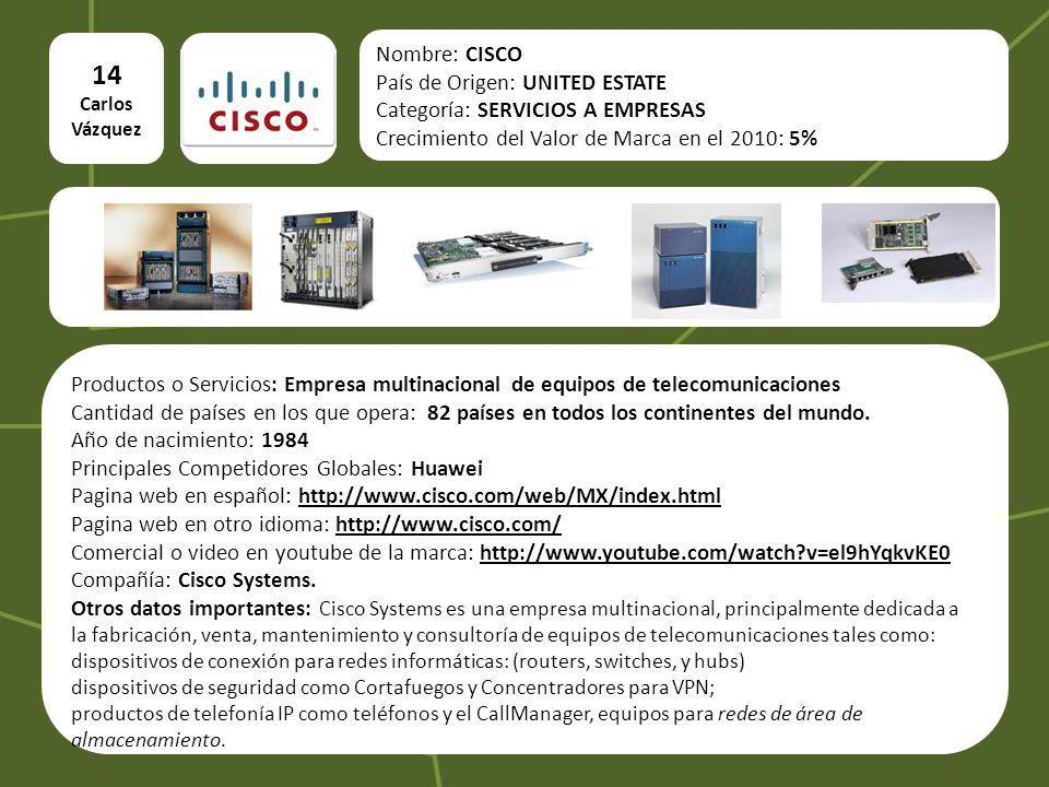 14 Carlos Vázquez Nombre: CISCO País de Origen: UNITED ESTATE