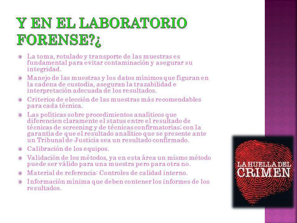 Y en el laboratorio Forense ¿