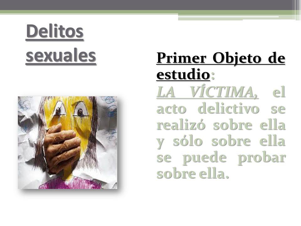 Delitos sexuales Primer Objeto de estudio: