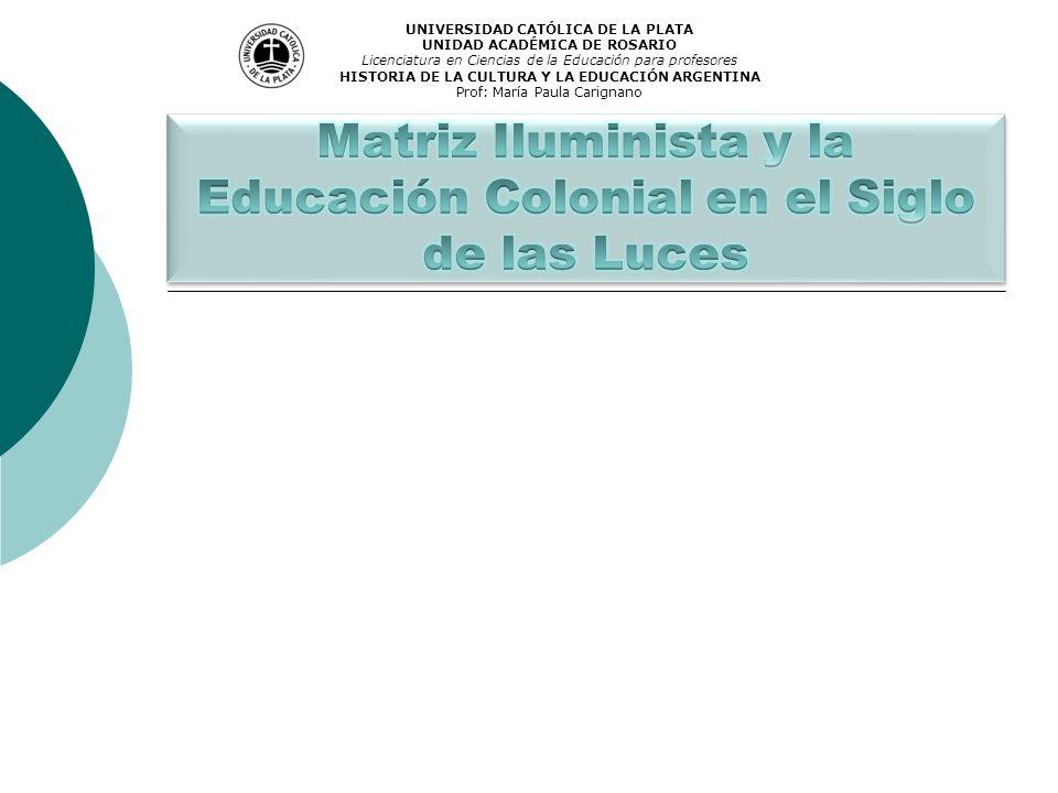 Matriz Iluminista y la Educación Colonial en el Siglo de las Luces