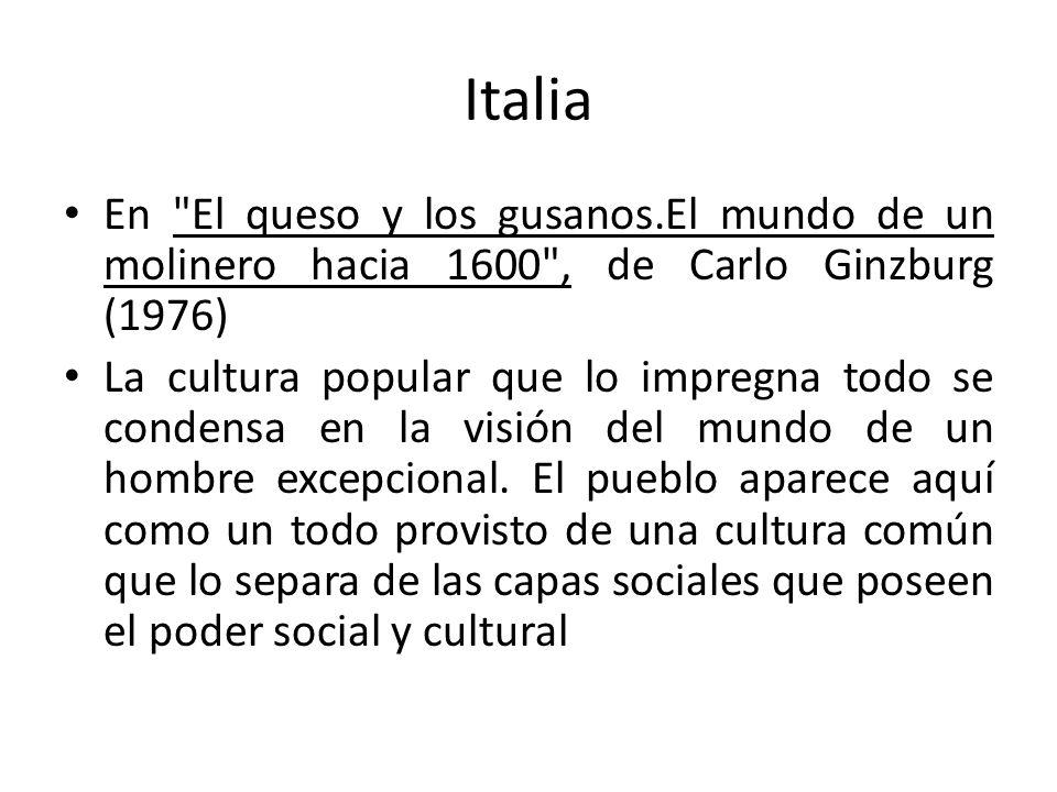 Italia En El queso y los gusanos.El mundo de un molinero hacia 1600 , de Carlo Ginzburg (1976)