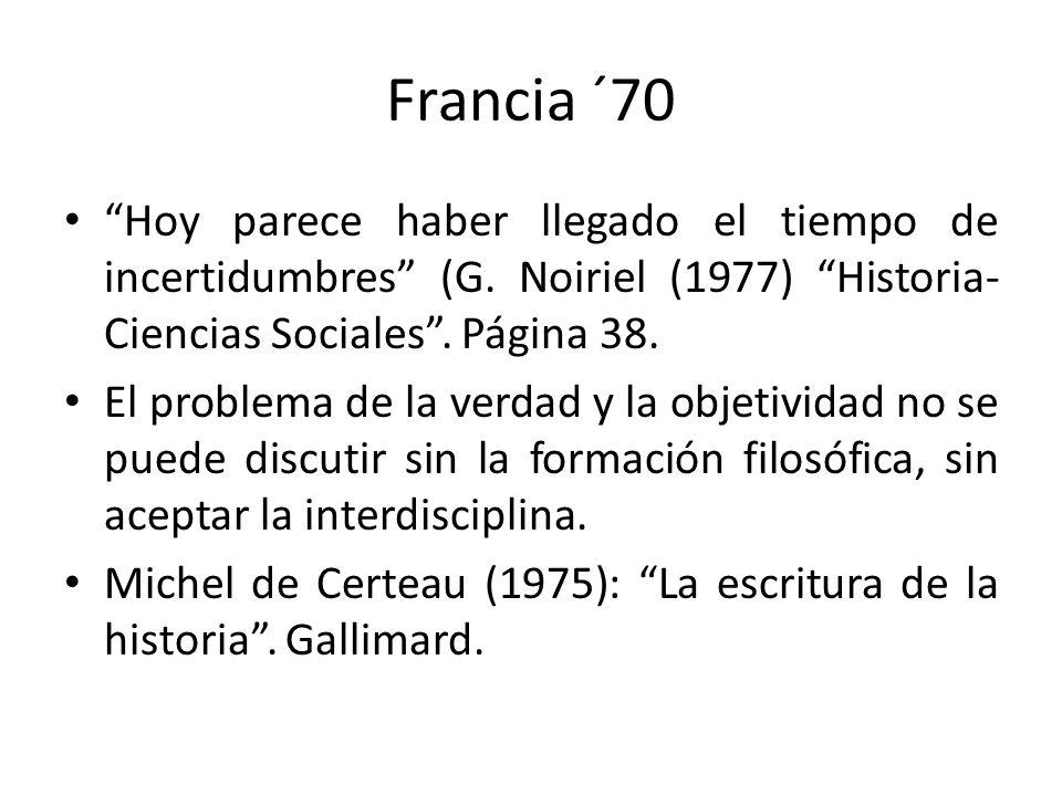 Francia ´70 Hoy parece haber llegado el tiempo de incertidumbres (G. Noiriel (1977) Historia- Ciencias Sociales . Página 38.