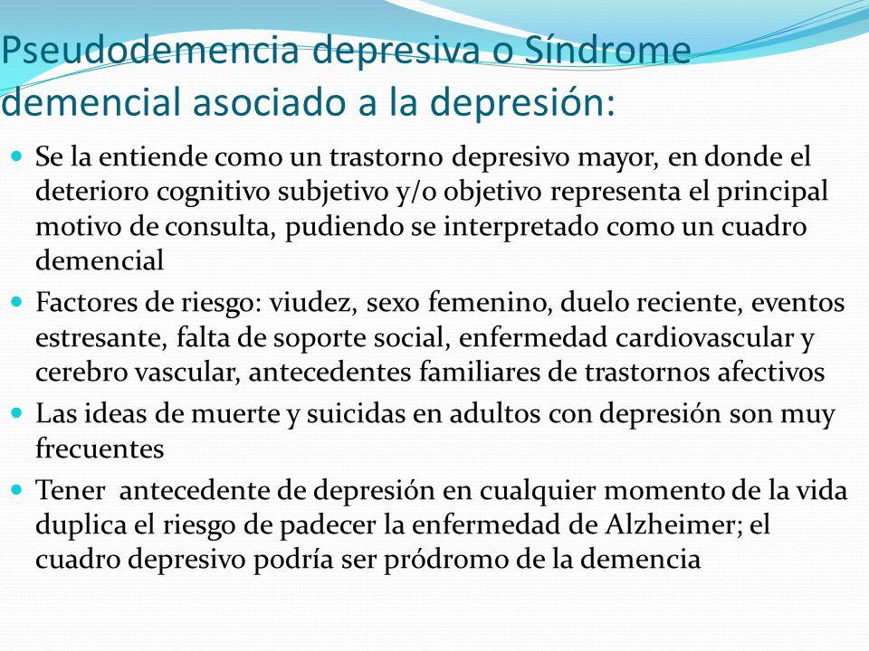 Pseudodemencia depresiva o Síndrome demencial asociado a la depresión: