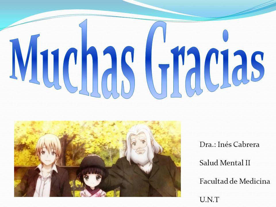 Muchas Gracias Dra.: Inés Cabrera Salud Mental II Facultad de Medicina