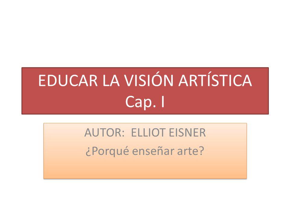 EDUCAR LA VISIÓN ARTÍSTICA Cap. I