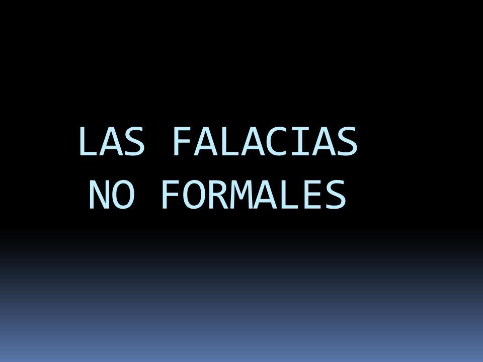 LAS FALACIAS NO FORMALES