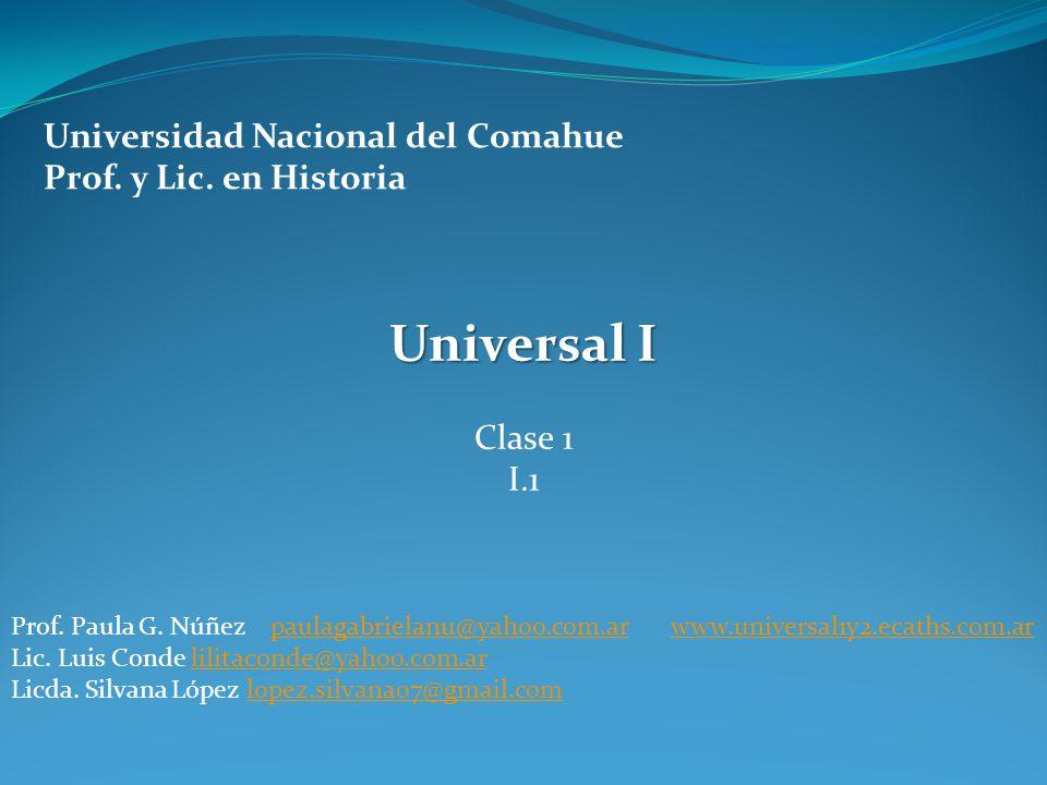 Universal I Universidad Nacional del Comahue Prof. y Lic. en Historia