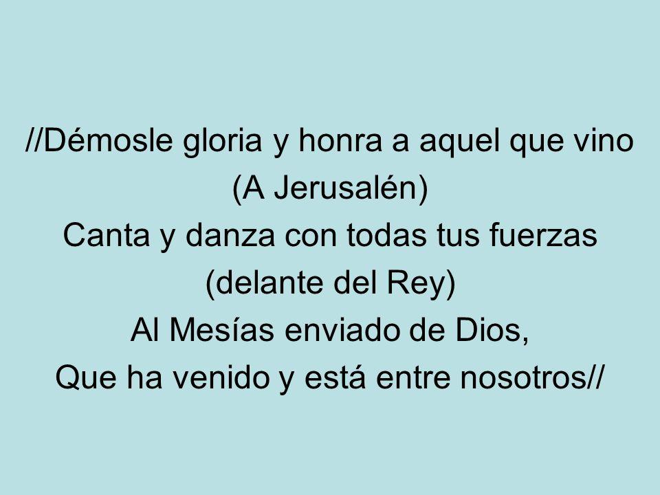 //Démosle gloria y honra a aquel que vino (A Jerusalén)