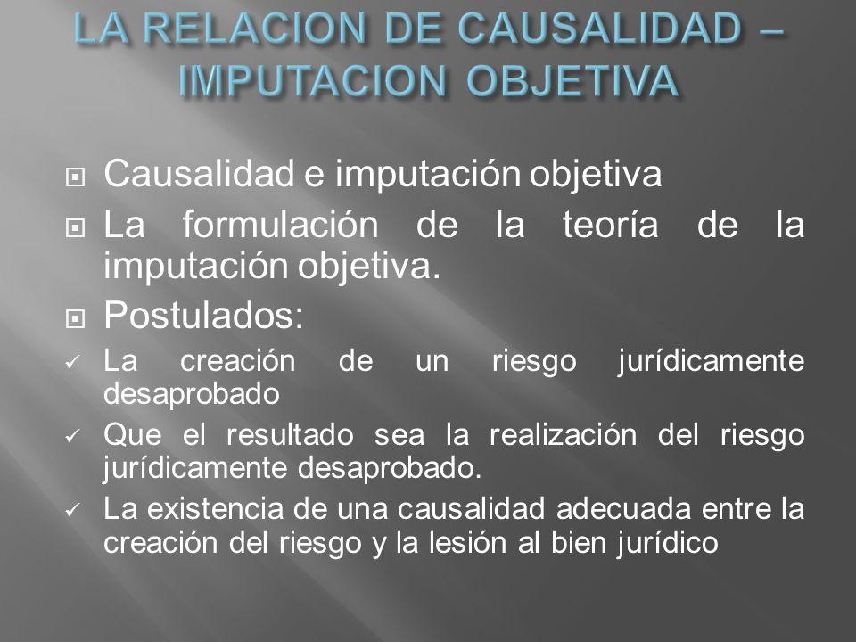 LA RELACION DE CAUSALIDAD – IMPUTACION OBJETIVA