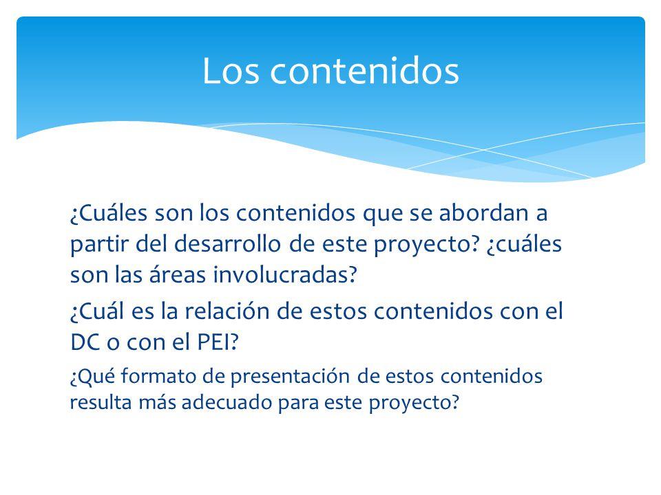 Los contenidos ¿Cuáles son los contenidos que se abordan a partir del desarrollo de este proyecto ¿cuáles son las áreas involucradas