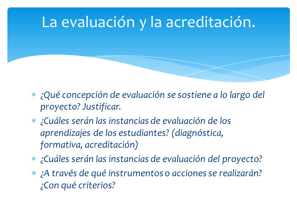 La evaluación y la acreditación.