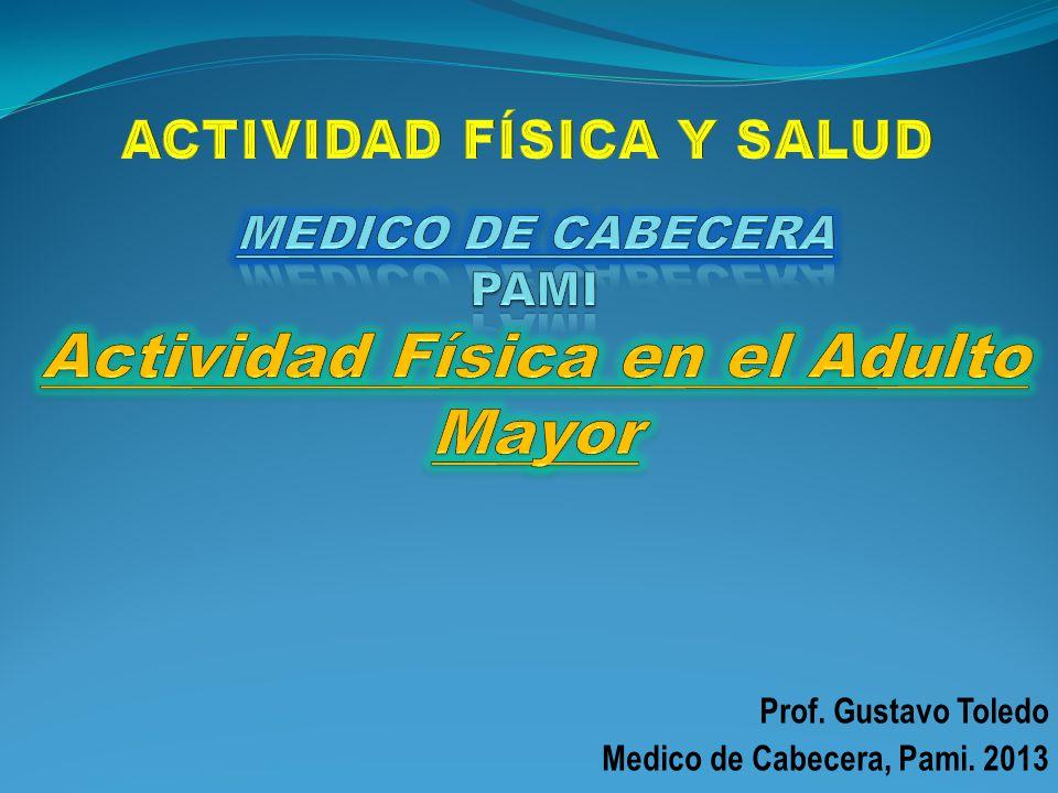 MEDICO DE CABECERA PAMI Actividad Física en el Adulto Mayor