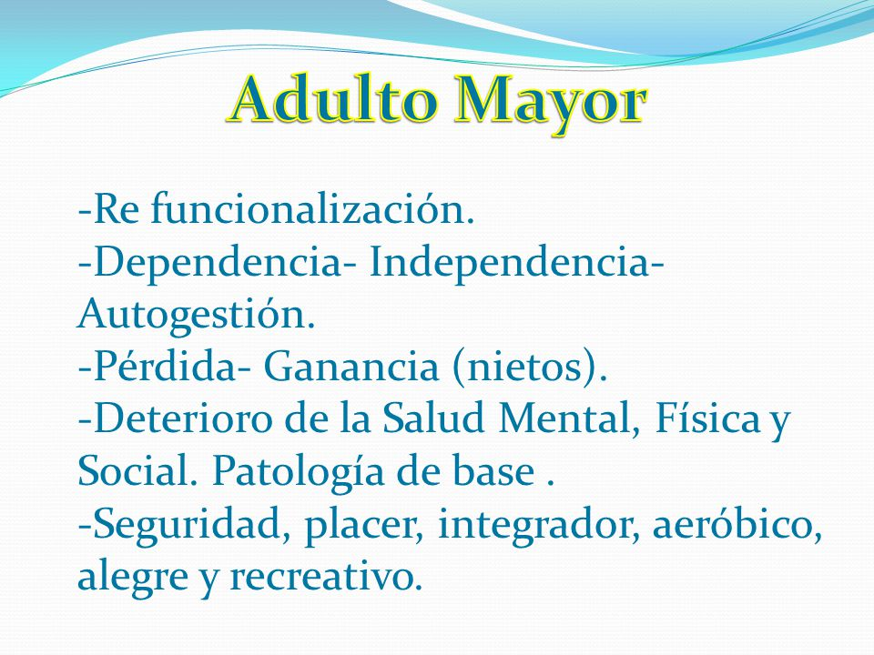 Adulto Mayor Re funcionalización.