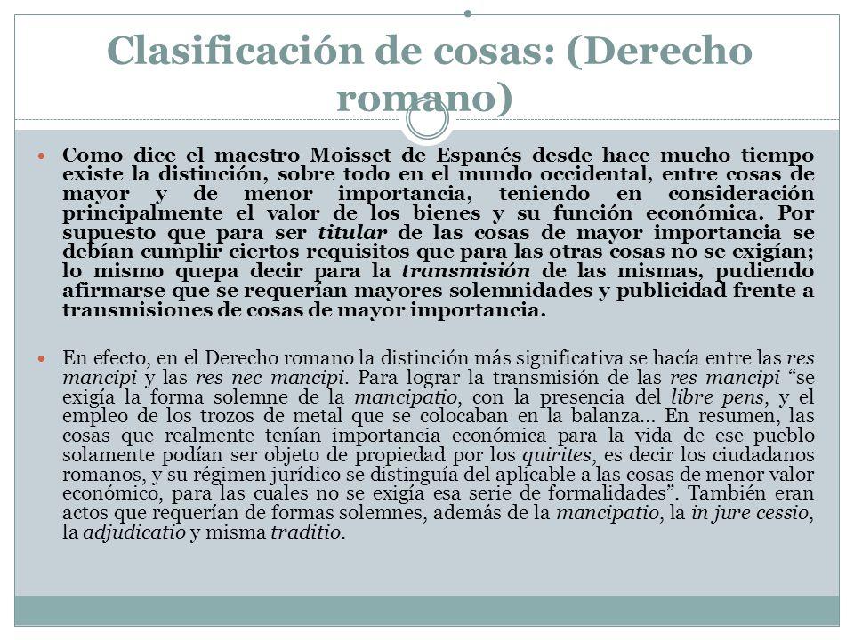 . Clasificación de cosas: (Derecho romano)