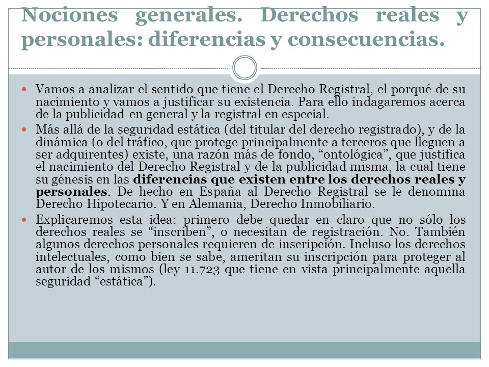 Nociones generales. Derechos reales y personales: diferencias y consecuencias.