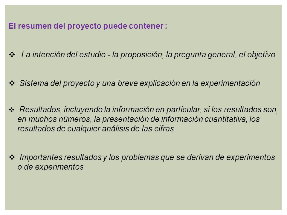 El resumen del proyecto puede contener :