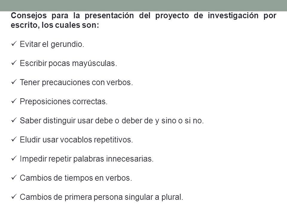 Consejos para la presentación del proyecto de investigación por escrito, los cuales son: