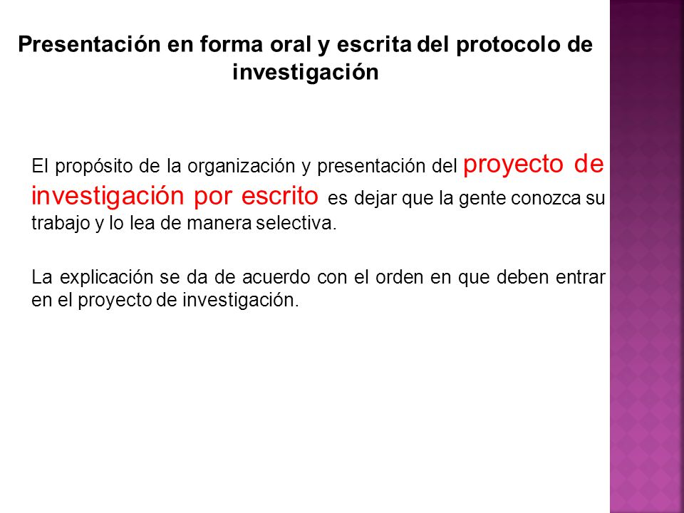 Presentación en forma oral y escrita del protocolo de investigación