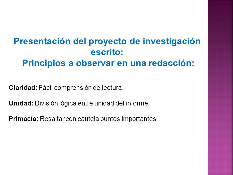 Presentación del proyecto de investigación escrito: Principios a observar en una redacción: