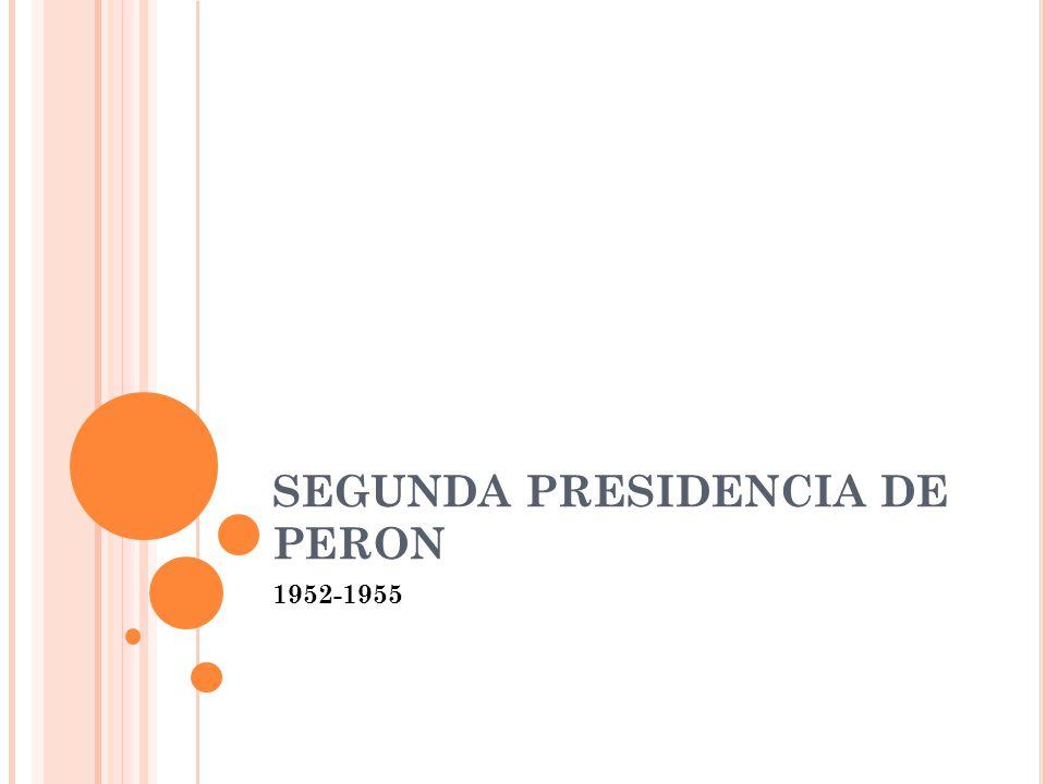 SEGUNDA PRESIDENCIA DE PERON