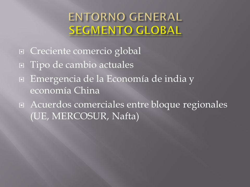 ENTORNO GENERAL SEGMENTO GLOBAL