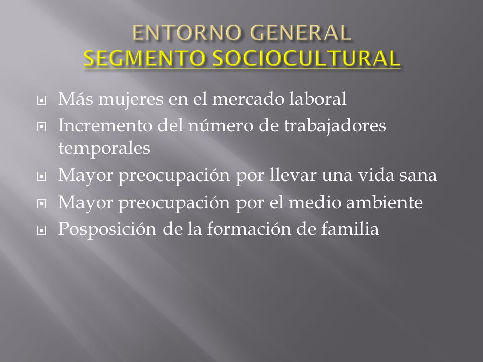 ENTORNO GENERAL SEGMENTO SOCIOCULTURAL