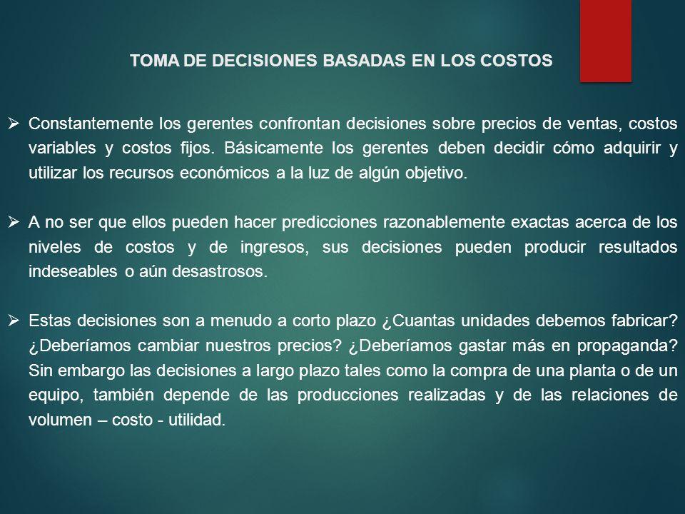 TOMA DE DECISIONES BASADAS EN LOS COSTOS
