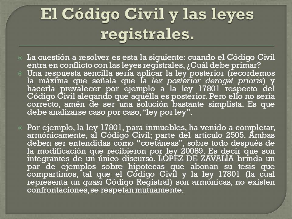 El Código Civil y las leyes registrales.