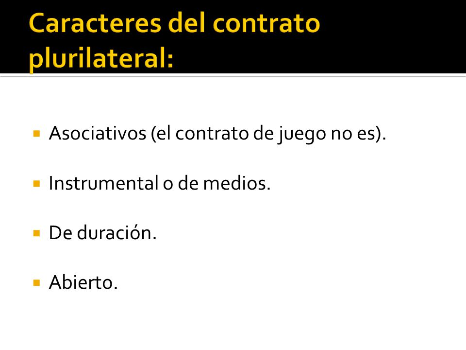 Caracteres del contrato plurilateral: