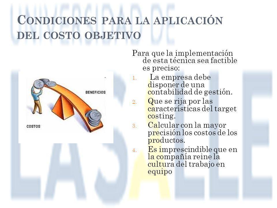 Condiciones para la aplicación del costo objetivo
