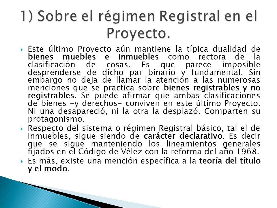 1) Sobre el régimen Registral en el Proyecto.