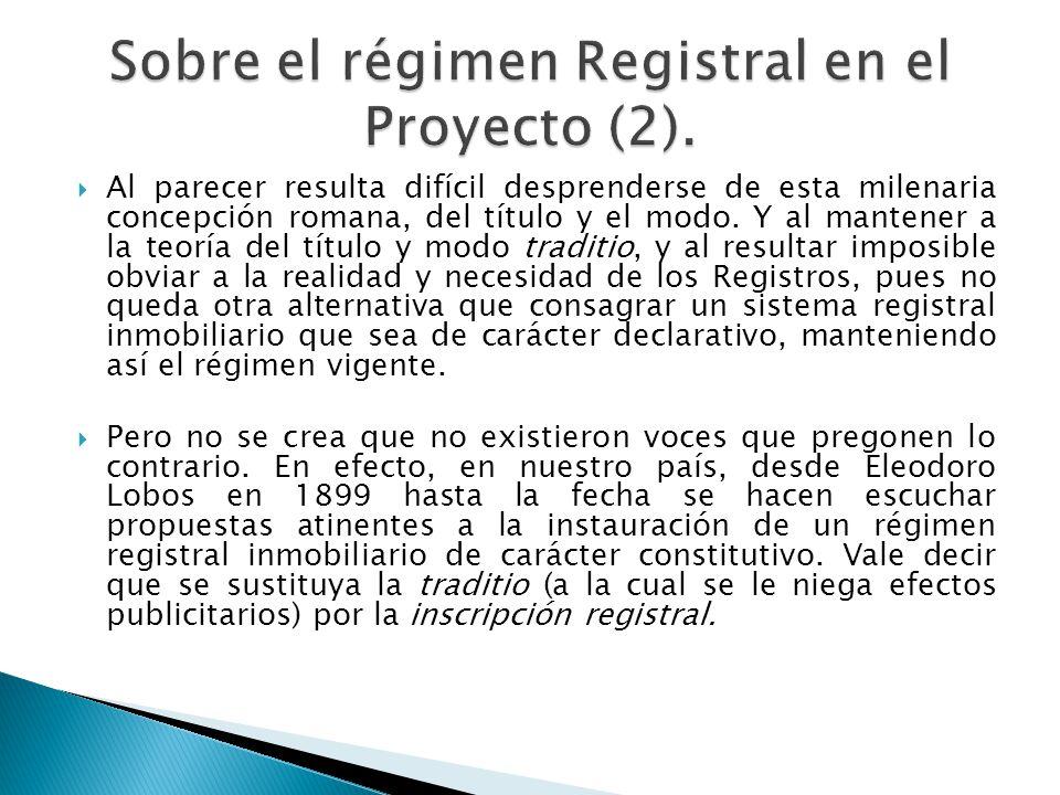 Sobre el régimen Registral en el Proyecto (2).