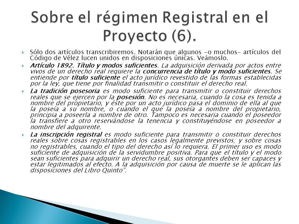Sobre el régimen Registral en el Proyecto (6).
