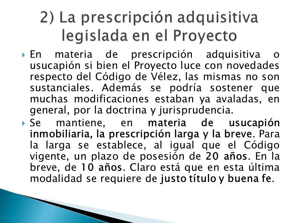 2) La prescripción adquisitiva legislada en el Proyecto