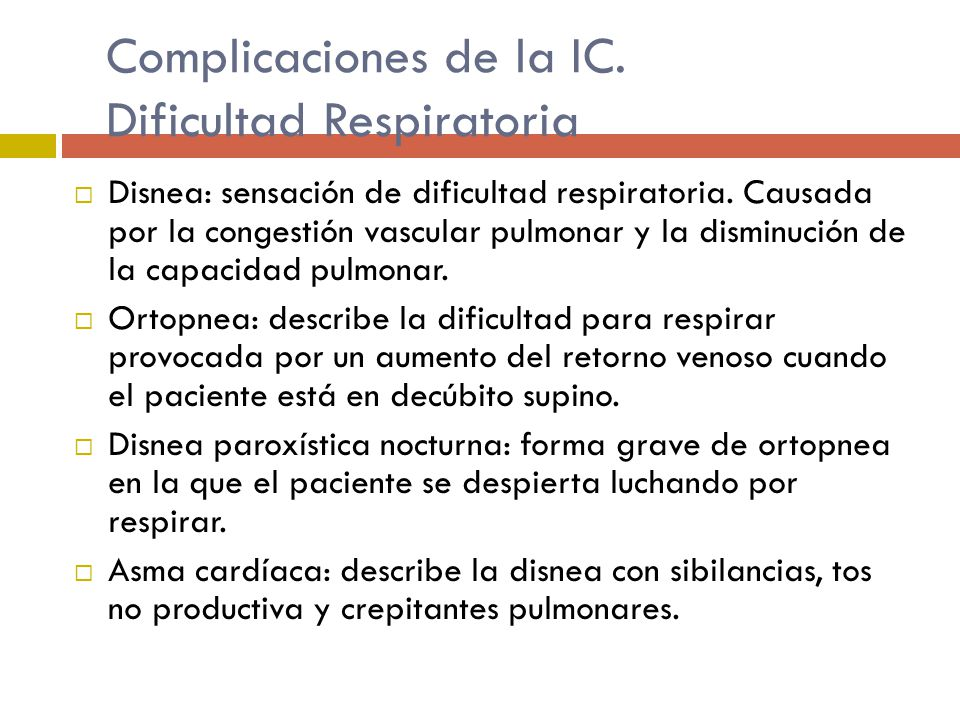 Complicaciones de la IC. Dificultad Respiratoria