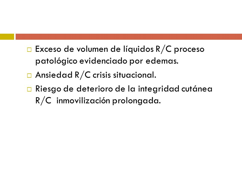 Exceso de volumen de líquidos R/C proceso patológico evidenciado por edemas.