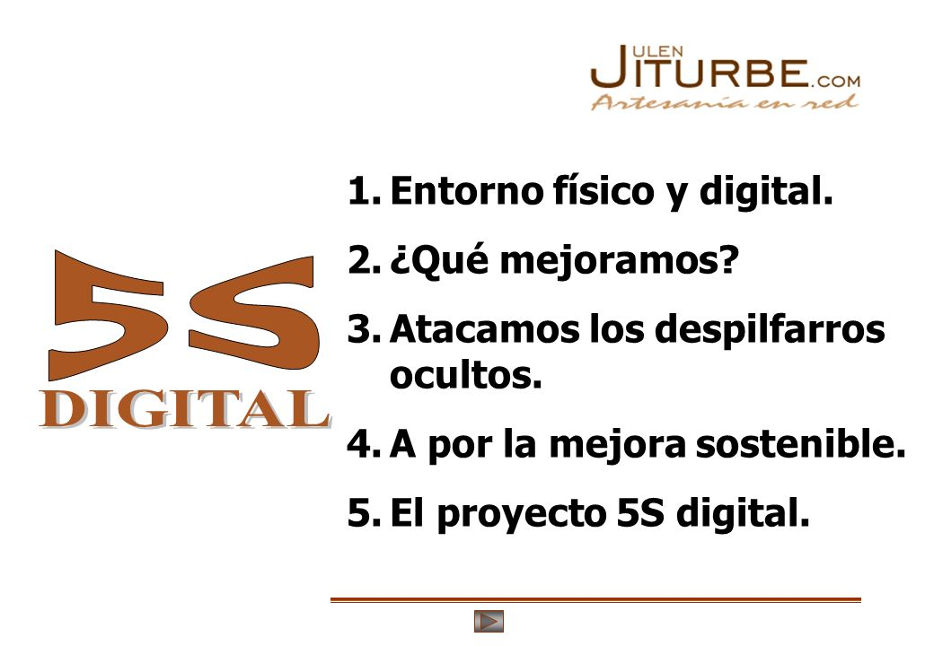 5S DIGITAL Entorno físico y digital. ¿Qué mejoramos