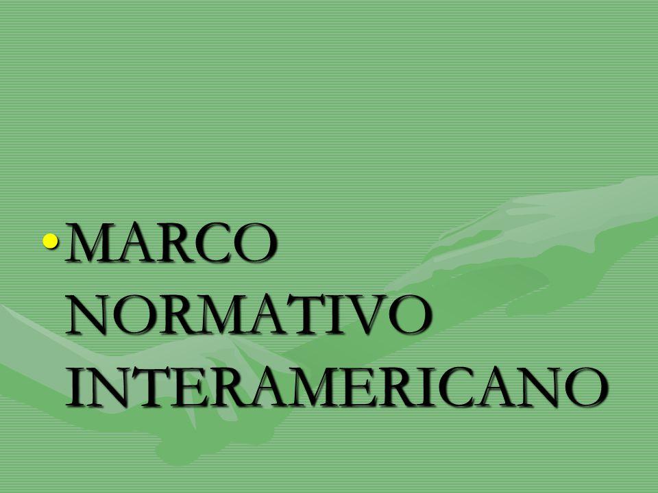 MARCO NORMATIVO INTERAMERICANO