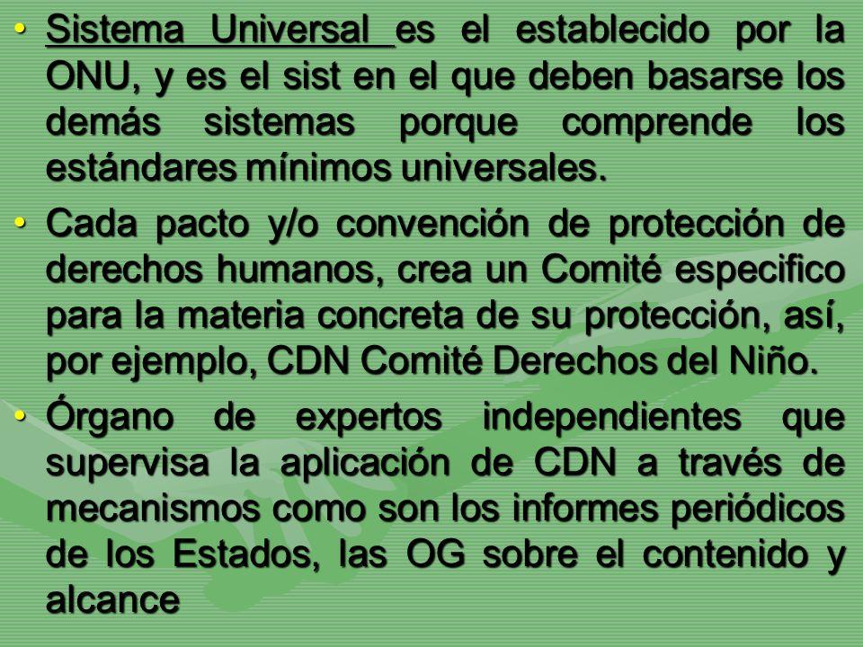 Sistema Universal es el establecido por la ONU, y es el sist en el que deben basarse los demás sistemas porque comprende los estándares mínimos universales.