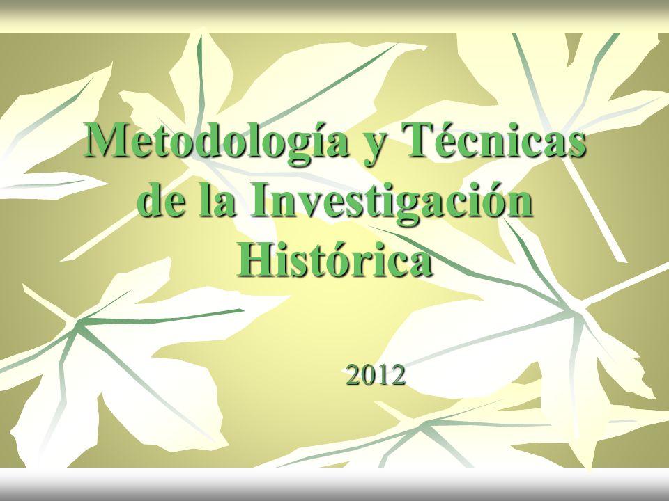 Metodología y Técnicas de la Investigación Histórica
