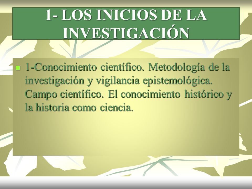 1- LOS INICIOS DE LA INVESTIGACIÓN