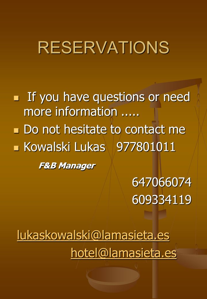 RESERVATIONS If you have questions or need more information .....