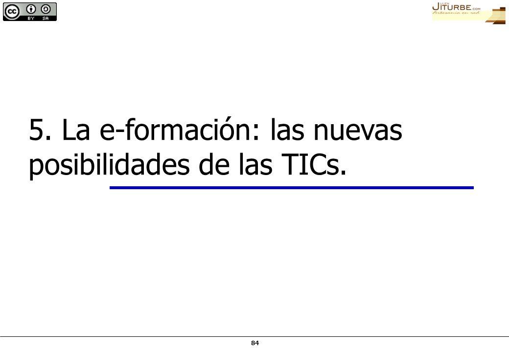 5. La e-formación: las nuevas posibilidades de las TICs.