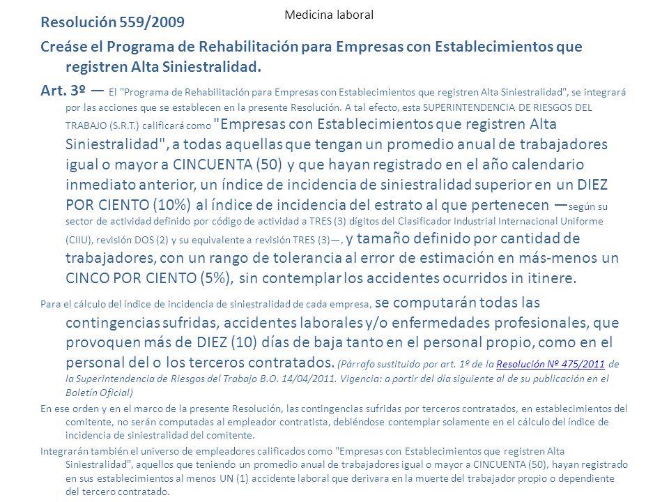 Medicina laboral Resolución 559/2009. Creáse el Programa de Rehabilitación para Empresas con Establecimientos que registren Alta Siniestralidad.