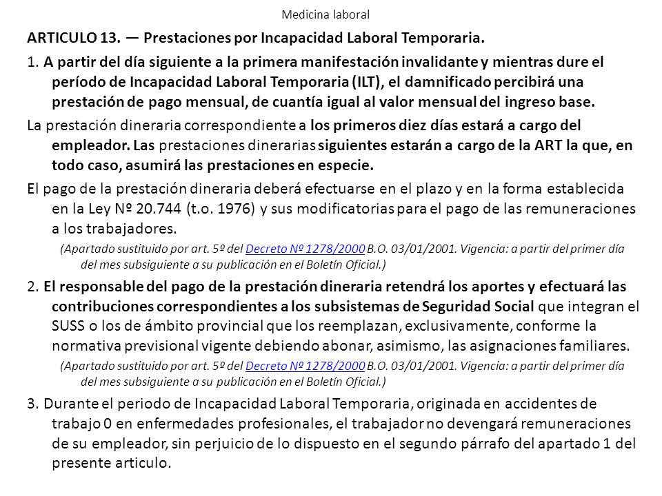 ARTICULO 13. — Prestaciones por Incapacidad Laboral Temporaria.