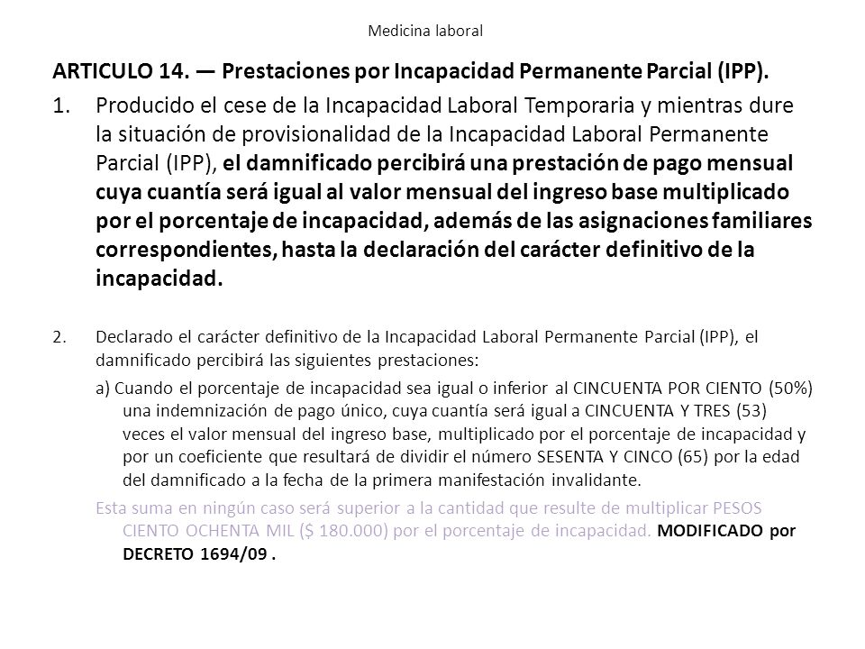 ARTICULO 14. — Prestaciones por Incapacidad Permanente Parcial (IPP).