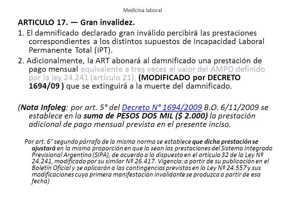 ARTICULO 17. — Gran invalidez.