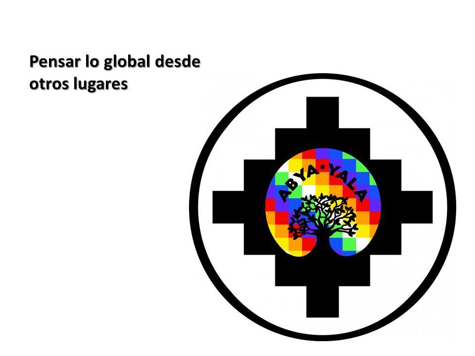 Pensar lo global desde otros lugares