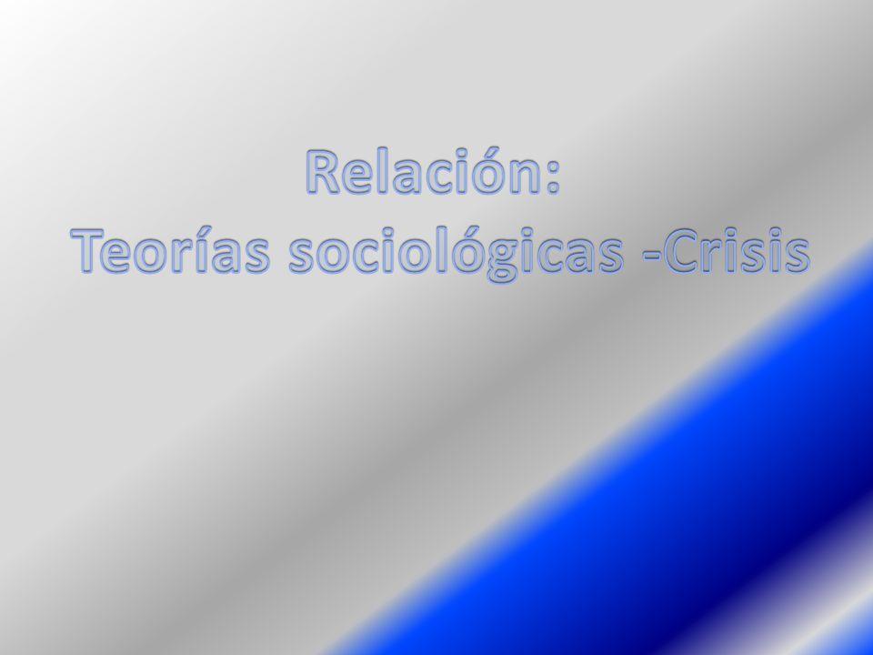 Teorías sociológicas -Crisis