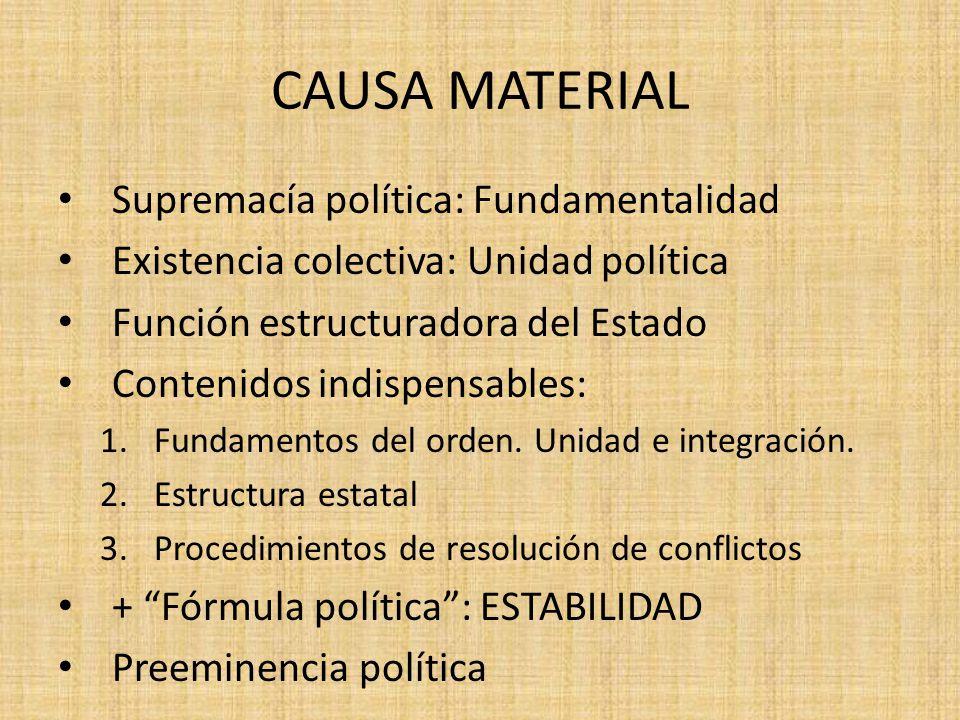 CAUSA MATERIAL Supremacía política: Fundamentalidad